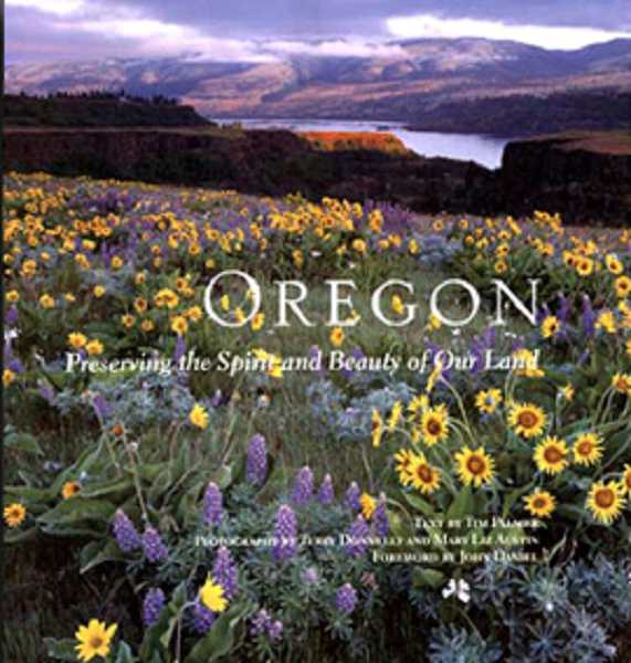 by: SUBMITTED PHOTO - Check out Oregon: Preserving the Spirit and Beauty of Our Land by Tim Palmer at the library.