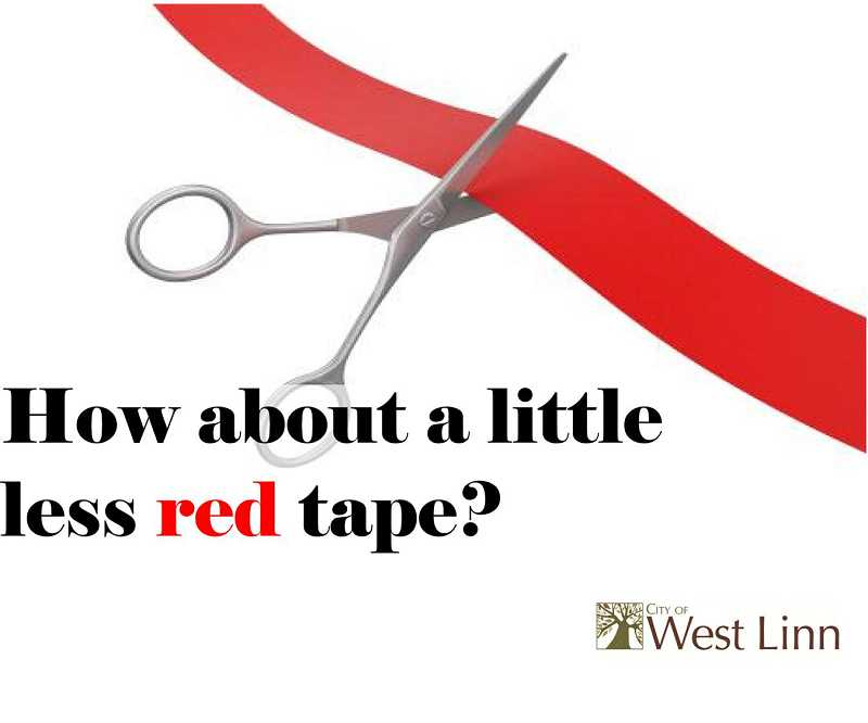 by: SUBMITTED GRAPHIC - The city of West Linn is looking to reduce the amount of red tape local businesses must work through.