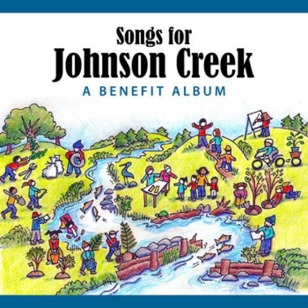 by: SUBMITTED PHOTO - 'Songs for Johnson Creek' will aid the creek's restoration.
