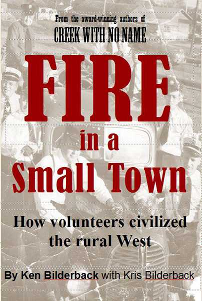 by: COURTESY PHOTO - Fire in a Small Town was released earlier this month by Ken Bilderback, former Public Information Officer for the Gaston Rural Fire District.