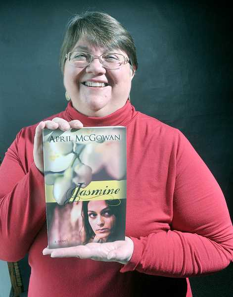 by: GARY ALLEN - Tackling tough issues -- April McGowan, of Newberg, recently published her first book, 'Jasmine, which explores abuse and homelessness. The book is available online and at Chapters Books.