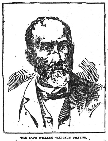 This is a published sketch of William Wallace Thayer - it appeared in the Morning Oregonian, in the issue dated October 17, 1899.