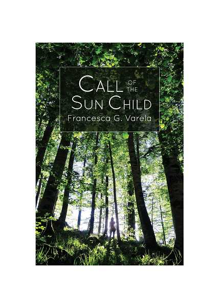 by: SUBMITTED PHOTO - Francesca Varelas first novel, Call of the Sun Child, is available from Homebound Publications.