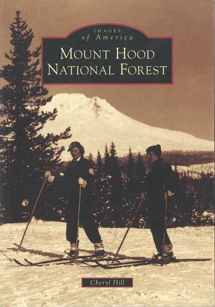 by: SUBMITTED PHOTOS - Cheryl Hill, reference librarian at the West Linn Public Library, has published her first book, a history of Mt. Hood National Forest.