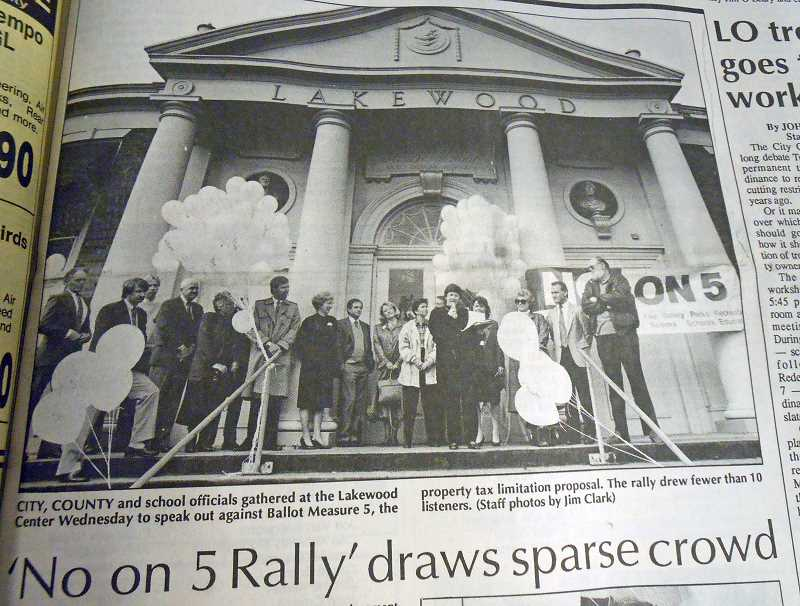 by: REVIEW FILE PHOTO: JIM CLARK - City, county and school officials gathered at the Lakewood Center 24 years ago to rally against Measure 5, but the majority of Oregon voters ignored the protests, passing the measure in 1990.