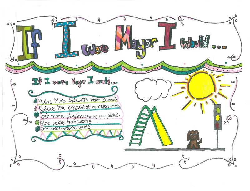 Templeton Elementary School student Karen Maddox won the elementary school division of the 'If I were Mayor, I Would...' contest with this poster. The contest was open to Tigard students from elementary, middle and high schools to describe what they would do as mayor to better the city.