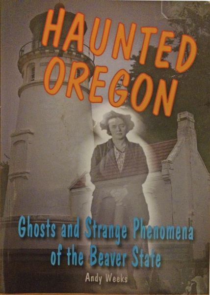 'Haunted Oregon' is a guide to the state's spirit world.