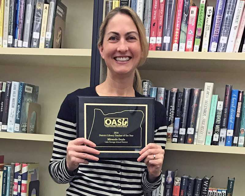SUBMITTED PHOTO: LEIGH ARNDT - Oregon Association of School Libraries names Lake Oswego School District's Miranda Doyle, as the District Librarian of the Year for 2016.