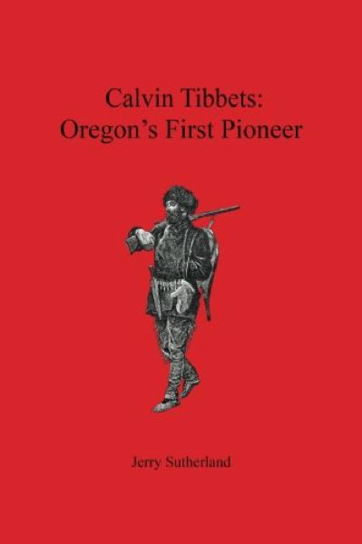 SUBMITTED PHOTOS - There are no photos of Tibbets, so the drawing on the cover represents what a typical early pioneer would have looked like.