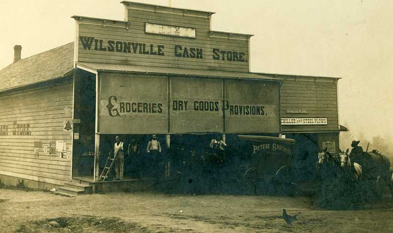 WILSONVILEE-BOONES FERRY HISTORICAL SOCIETY - Wilsonville's first general store