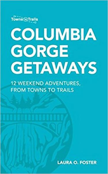COURTESY AMAZON - The author of 'Columbia Gorge Getaways' will also share travel options.