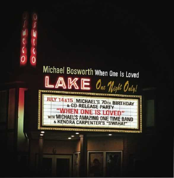 SUBMITTED PHOTO: MICHAEL BOSWORTH - The cover art for Michael Bosworths album features the marquee of the Lake Theater and Cafe, he hosted a CD-release party on his 70th birthday.