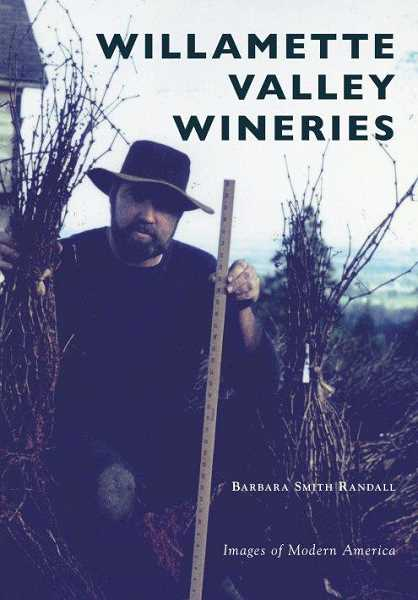 Local author Barbara Smith Randall, aka Review and Tidings community editor Barb Randall, will share photos and stories from her pictorial history Willamette Valley Wineries Aug. 14 at 6:30 p.m.