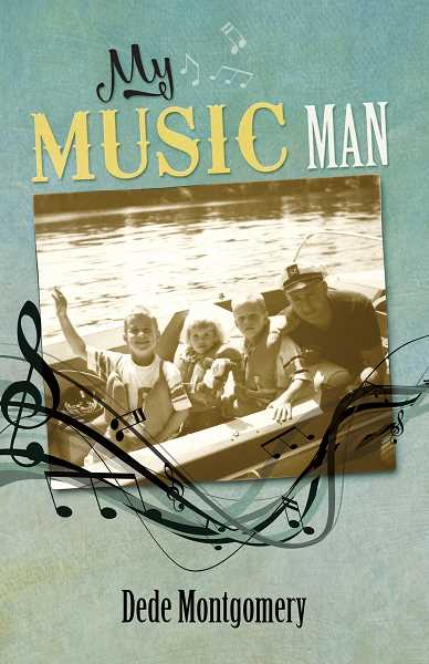 SUBMITTED PHOTOS  - Dont miss the launch party tonight for West Linn author Dede Montgomerys book, My Music Man, taking place at Cafe West Linn starting at 7 p.m.