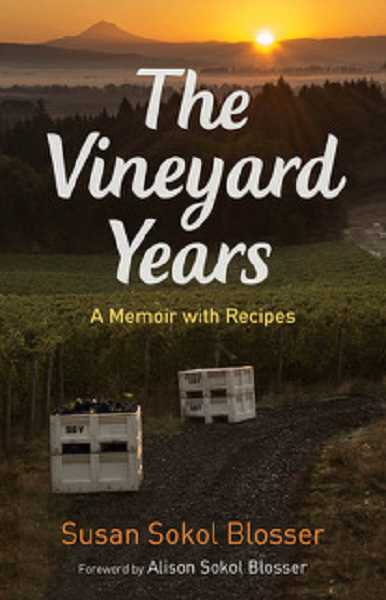 COURTESY PHOTO - One of Oregon's pioneer winemakers, Susan Sokol Blosser, will be at the Wild Arts Fest this weekend to sign copies of her newest book. Meet local authors and get a head start on holiday shopping.