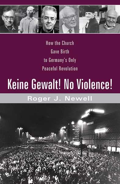 SUBMITTED PHOTO - Roger Newell, a professor emeritus at George Fox University, will be signing copies of his new book, 'Keine Gewalt! No Violence!' at 7 p.m. Nov. 29 at the Newberg Public Library. The book details the effort of German Christians to bring about the peaceful destruction of the Berlin Wall.