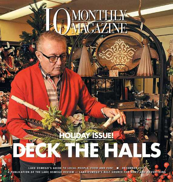Deck the halls with help from R. Bloom's, join Lake Oswego's Community Treasure Hunt, savor a Swedish holiday treat and experience faith-based traditions, too. It's all in LO Monthly, which you'll find inside today's issue of The Review!