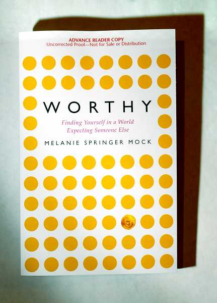 """GARY ALLEN - In her new book, """"Worthy: Finding Yourself in a World Expecting Someone Else,"""" George Fox University professor Melanie Springer Mock exposes how the self-help industry and several Christian practices and concepts are antithetical to Jesus' teachings because they ostracize people simply for being themselves."""