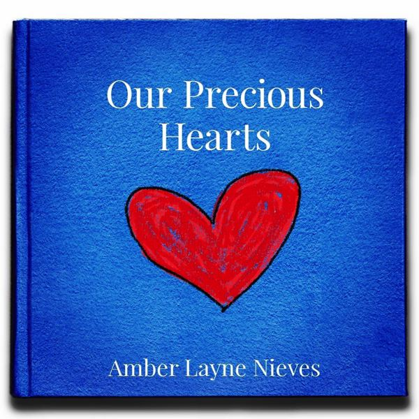 COURTESY - Amber Nieves, author of 'Our Precious Hearts,' said the book is about 'the things that we know in our hearts.' It's been a passion project for Nieves for several years, finally out this week to coincide with Valentine's Day.