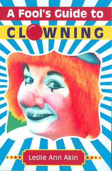 SUBMITTED PHOTO  - Earlier in her career Leslie Akin was a professional clown. She has recently released her book, 'A Fool's Guide to Clowning.'