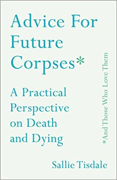 'Advice For Future Corpses'