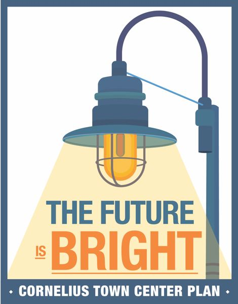 COURTESY GRAPHIC: CITY OF CORNELIUS - Cornelius is using an illustration of its recognizable downtown streetlights and the slogan 'The Future is Bright' to promote its town center planning project.