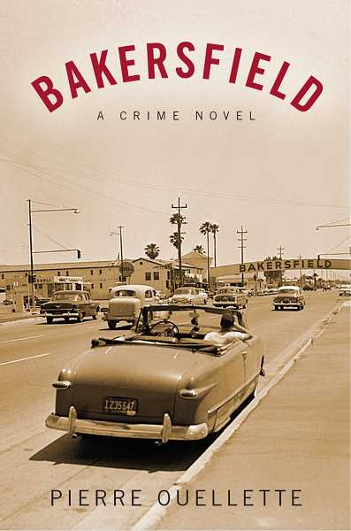 Bakersfield is Lake Oswego author Pierre Ouellettes sixth novel. The story draws from Ouellettes experiences as a professional musician.