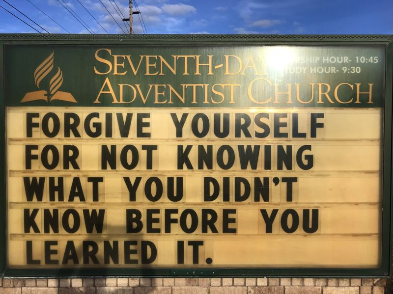 COURTESY PHOTO: RON HOWDEN - The Forest Grove Seventh-day Adventist Church always has a positive, thought-provoking message on its leaderboard on the south side of Pacific Avenue.