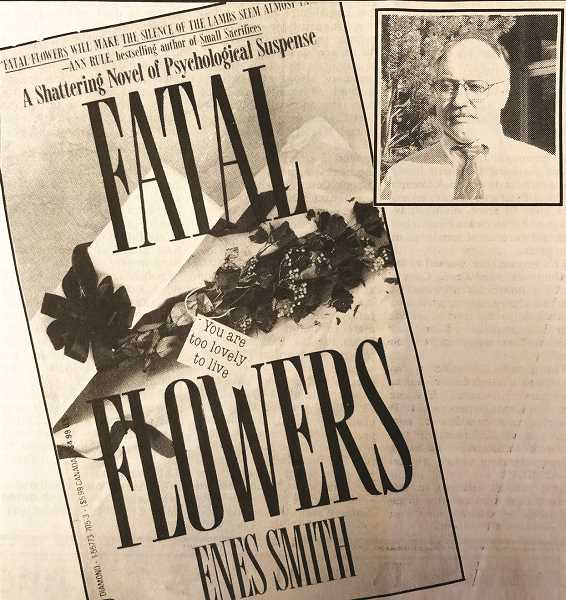 CENTRAL OREGONIAN FILE PHOTO  - Jan. 20, 1994: Above is the cover from Enes Smith's first book, 'Fatal Flowers.' Smith, former lieutenant of the Prineville Police Department, has a second book which will be released nationwide this coming November.