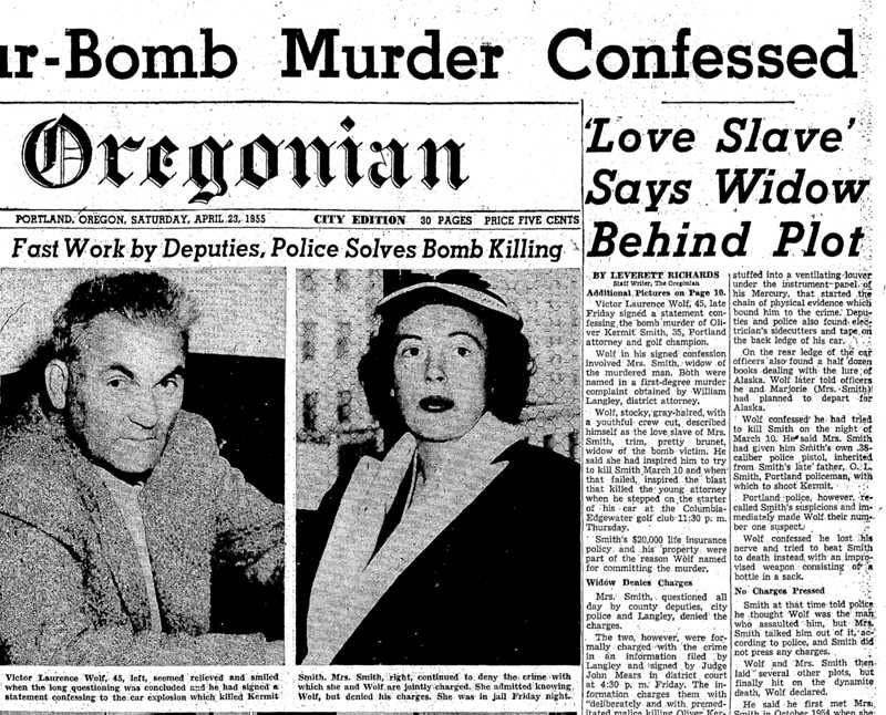 OREGONIAN - The car-bombing case occupied most of Page 1 of the Portland Oregonian for two days after the explosion. This spread, published on April 23, 1955, shows Victor Wolf and Marjorie Smith.