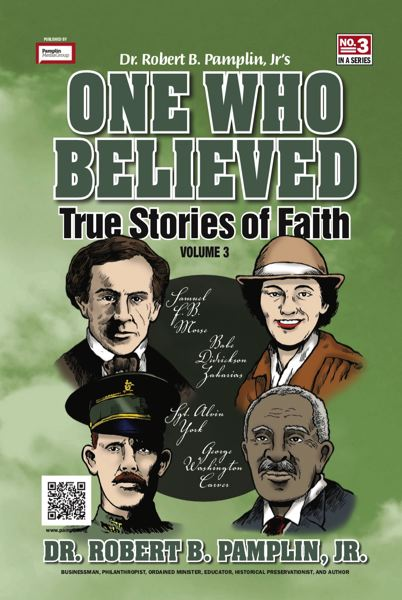 'One Who Believed' volume 3, by Dr. Robert B. Pamplin, Jr., highlights the inspirational stories of four historical figures.