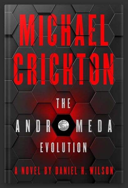 COURTESY: DANIEL WILSON - 'The Andromeda Evolution' is a sequel to 'The Andromeda Strain'