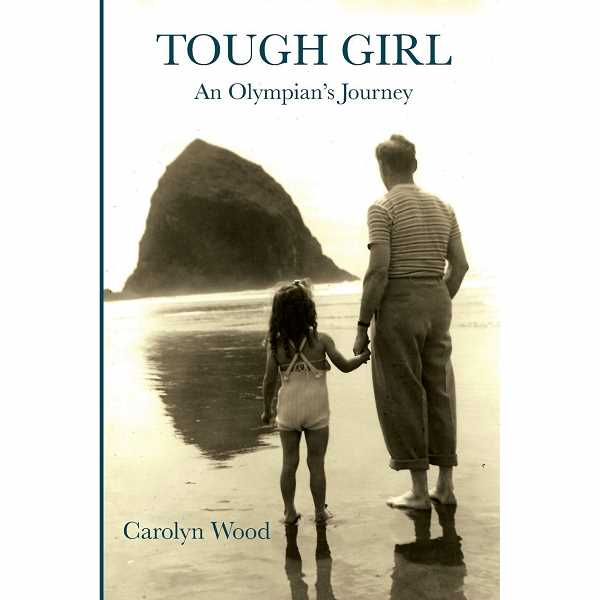 Carolyn Wood will share her journeys recounted in her memoir Tough Girl: An Olympians Journey June 18 at the Lake Oswego library.