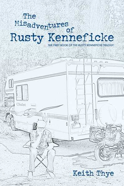 The Misadventures of Rusty Kenneficke is the first of a trilogy written by Keith Thye.