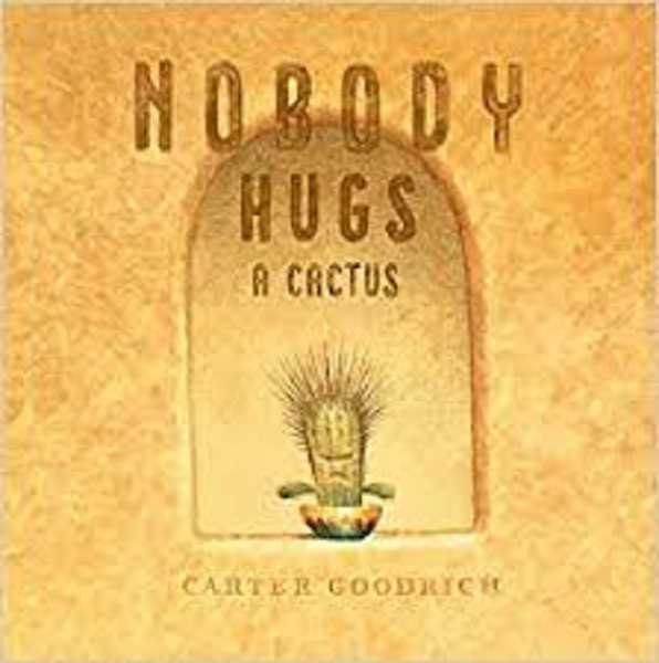 COURTESY PHOTO - Nobody Hugs a Cactus