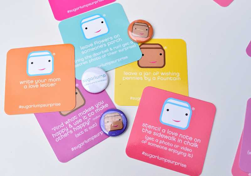 Sugarlump kits contain cards to encourage daily acts of kindness. Sugarlump also offers pins and T-shirts to remind all to be kind and pass it along.