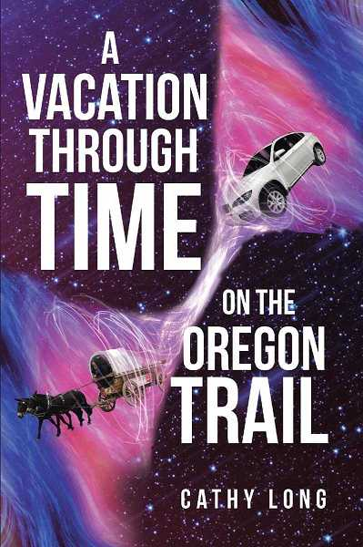 COURTESY PHOTO: CATHY LONG  - Molalla resident Cathy Long published her short story 'A Vacation through Time on the Oregon Trail.'