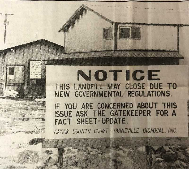 CENTRAL OREGONIAN - DECEMBER 29, 1994: Residents using the landfill over the past year were greeted with this sign at the entrance warning of possible landfill closure if new Environmental Protection Agency requirements are not met by the end of 1995.