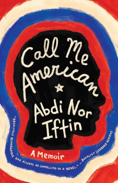 COURTESY BEAVERTON CITY LIBRARY - 'Call Me American' by Abdi Nor Iftin is the 2020 selection for One Book, One Beaverton. Events start Monday, Jan. 6, and close Feb. 1 with an appearance by the author at the Beaverton City Library.