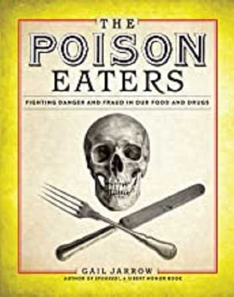 COURTESY PHOTO - The Poison Eaters: Fighting Danger and Fraud in our Food and Drugs