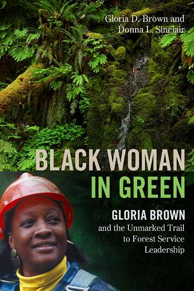 Gloria Brown has released Black Woman in Green, Gloria Brown and the Unmarked Trail to Forest Service Leadership, which tells her story of being the first African American woman forest supervisor at the U.S. Forest Service.