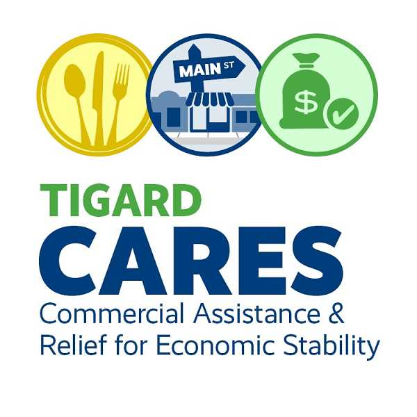 COURTESY CITY OF TIGARD - The City of Tigard has launched its Tigard CARES (Commercial Assistance & Relief for Economic Stability), which will provide up to $1 million in total financial assistance to businesses, helping out with rent, insurance, employee retention and other concerns.
