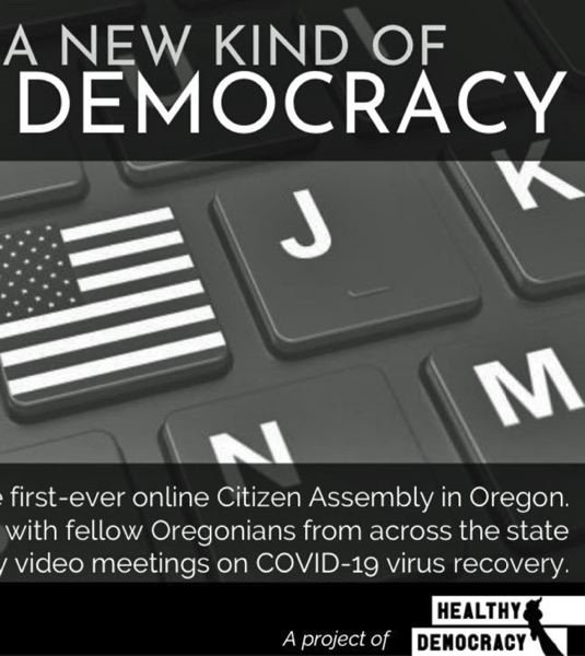 COURTESY PHOTO: HEALTHY DEMOCRACY - Promotional poster for the citizen assembly sponsored by Healthy Democracy and Oregon's Kitchen Table. Its 40 members will focus on how Oregon can recover from the coronavirus pandemic.