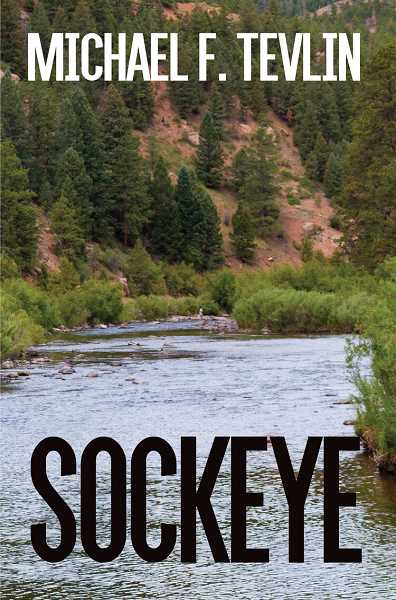COURTESY OF BLACK ROSE WRITING - Michael Tevlin's 'Sockeye' is available now.