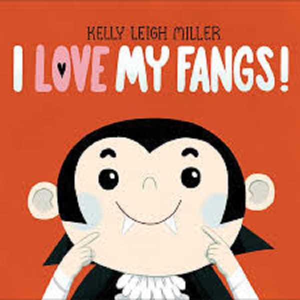 COURTESY PHOTO - I Love My Fangs! by Kelly Leigh Miller