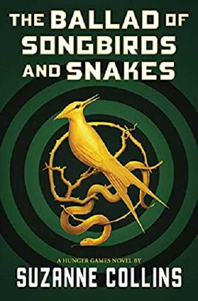 COURTESY PHOTO - The Ballad of Songbirds and Snakes by Suzanne Collins