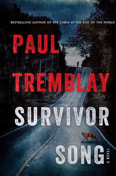 COURTESY PHOTO - Survivor Song by Paul Tremblay