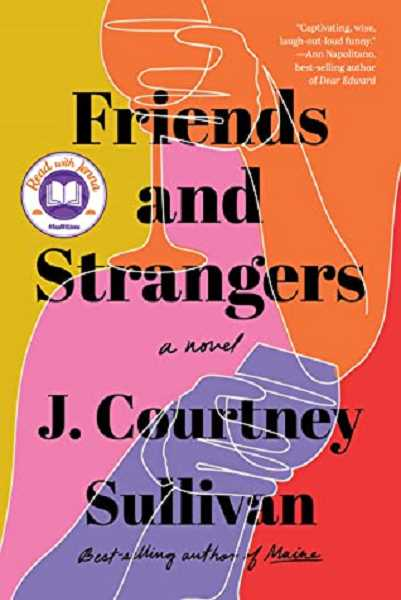 COURTESY PHOTO - Friends and Strangers by J. Courtney Sullivan