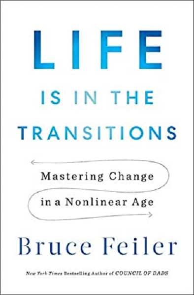 COURTESY PHOTO - Life Is in the Transitions: Mastering Change at Any Age by Bruce Feiler