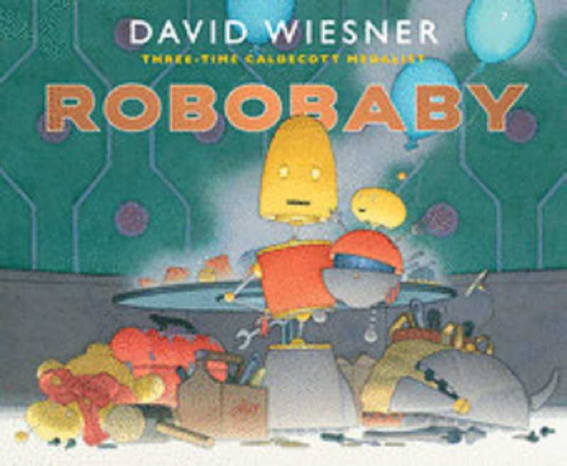 COURTESY PHOTO - Robobaby by David Wiesner